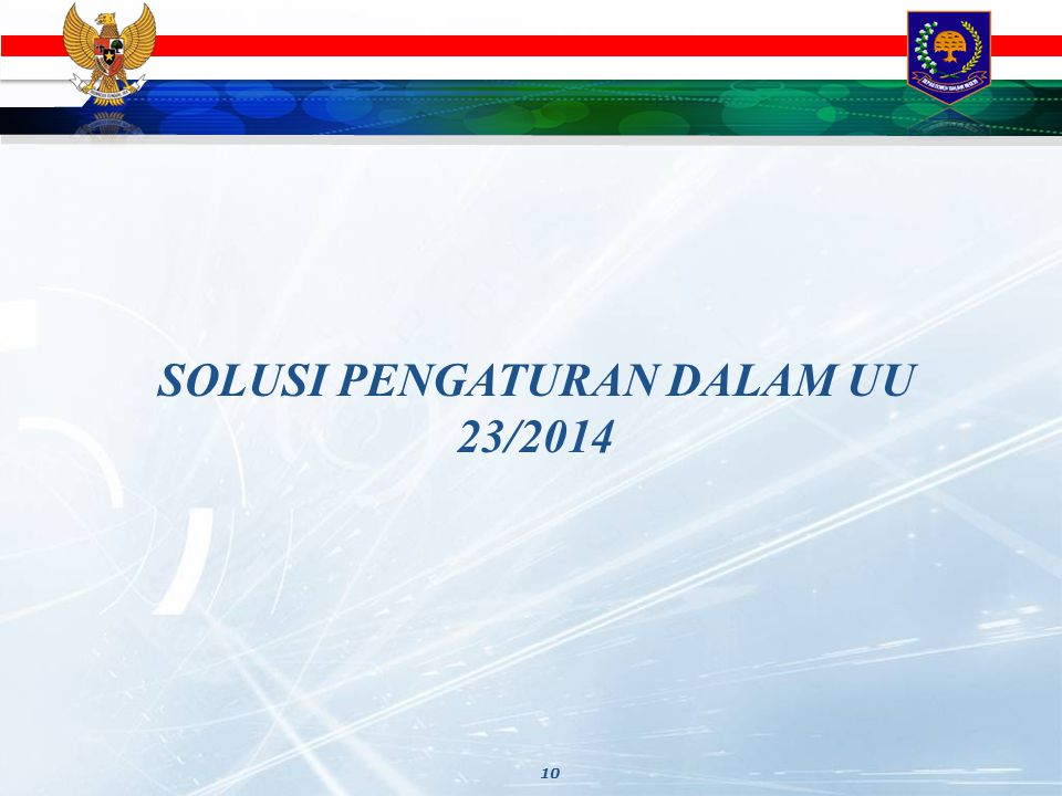 10 SOLUSI PENGATURAN DALAM UU 23/2014