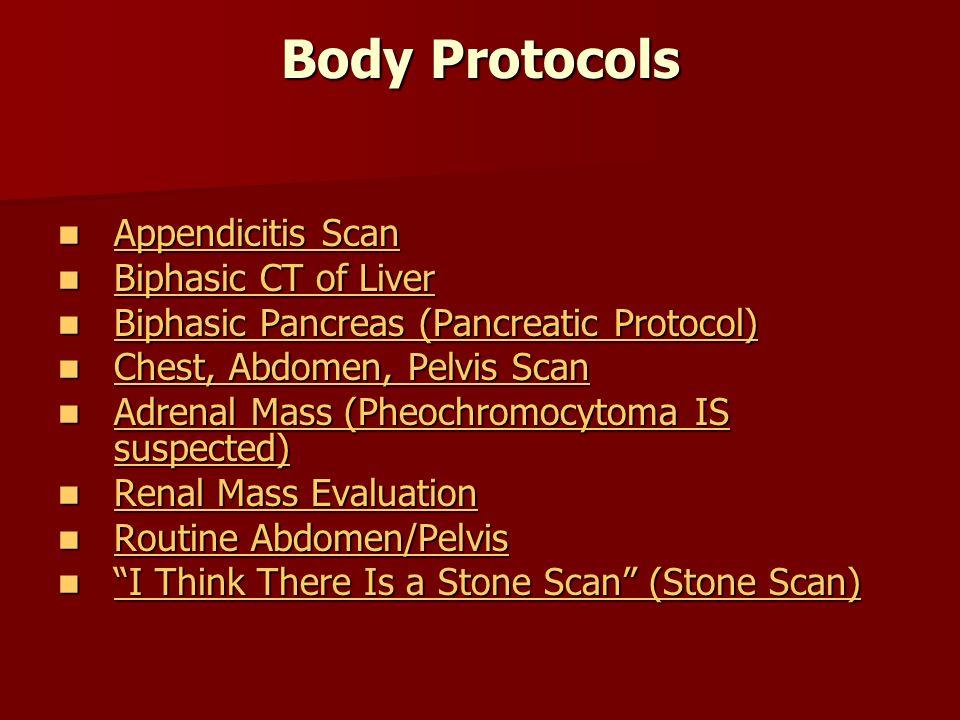 Body Protocols Appendicitis Scan Appendicitis Scan Appendicitis Scan Appendicitis Scan Biphasic CT of Liver Biphasic CT of Liver Biphasic CT of Liver