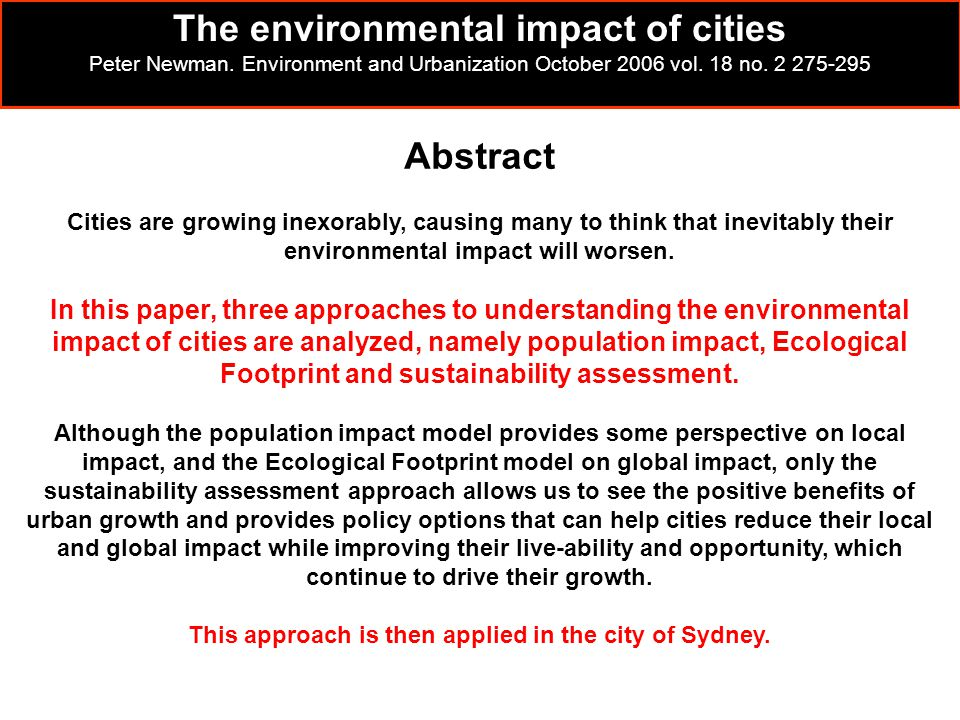 Abstract Cities are growing inexorably, causing many to think that inevitably their environmental impact will worsen. In this paper, three approaches