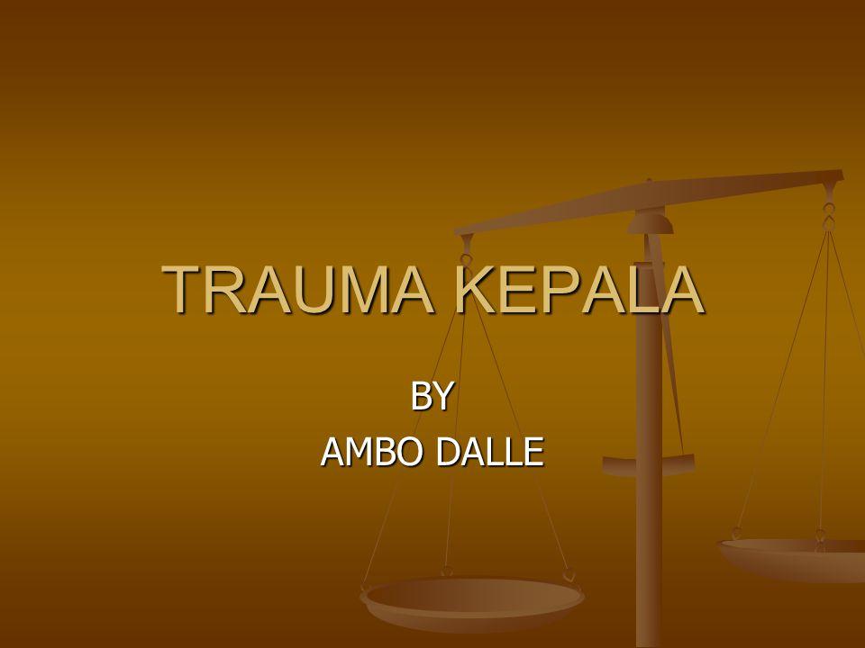 TRAUMA KEPALA BY AMBO DALLE