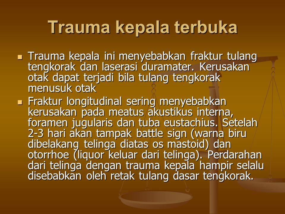 Trauma kepala terbuka Trauma kepala ini menyebabkan fraktur tulang tengkorak dan laserasi duramater. Kerusakan otak dapat terjadi bila tulang tengkora