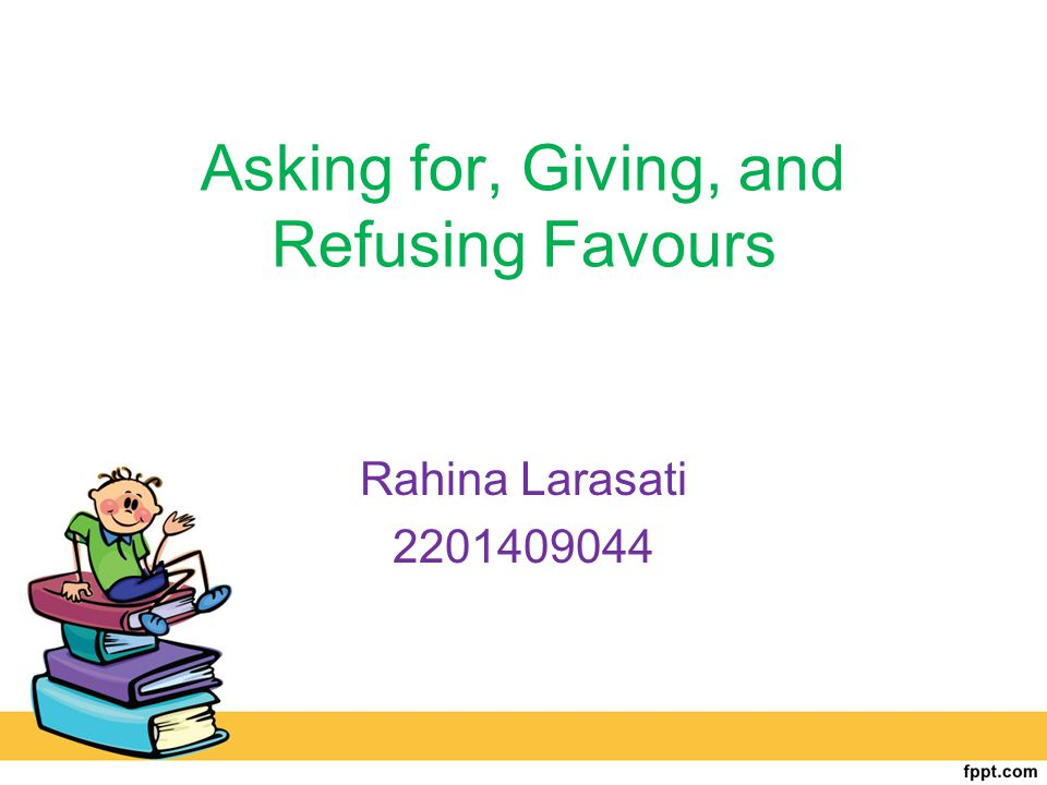 Pair work Make a dialogue on asking or giving favours based on the situations given in the role cards.