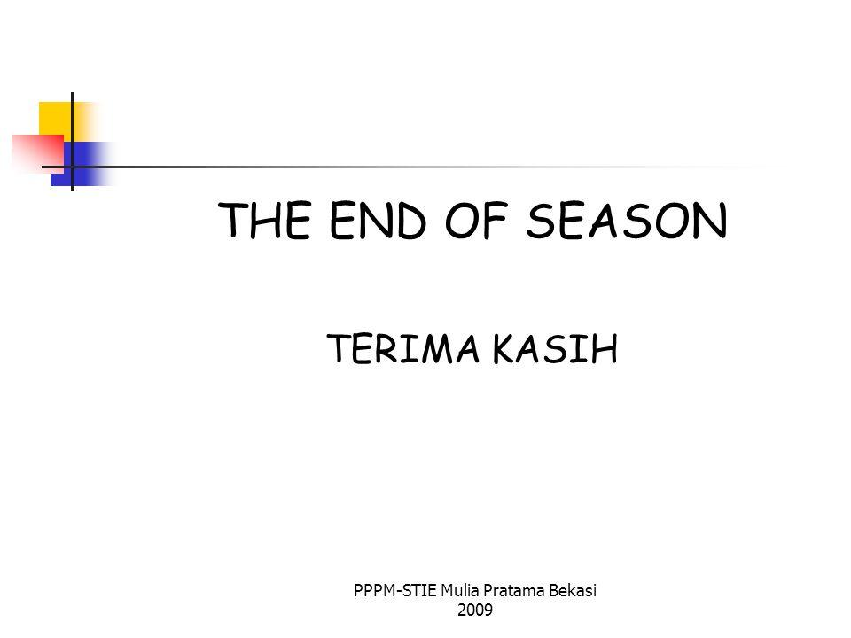 THE END OF SEASON TERIMA KASIH PPPM-STIE Mulia Pratama Bekasi 2009