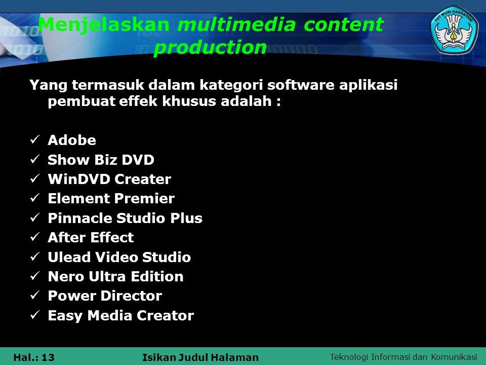 Teknologi Informasi dan Komunikasi Hal.: 13Isikan Judul Halaman Menjelaskan multimedia content production Yang termasuk dalam kategori software aplika