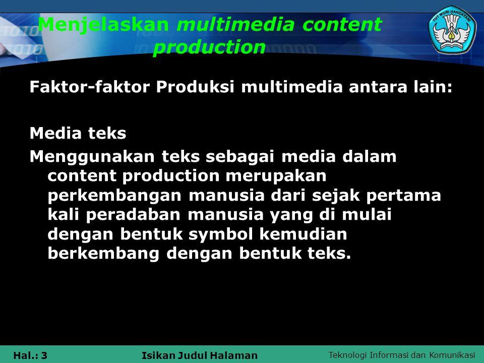 Teknologi Informasi dan Komunikasi Hal.: 4Isikan Judul Halaman Menjelaskan multimedia content production Media audio Teknologi canggih, filter suara, echo.