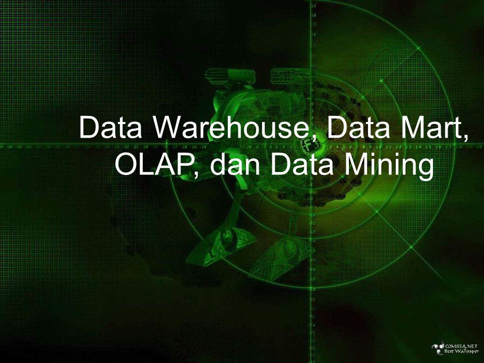 arifin, sistem informasi - udinus 1 Data Warehouse, Data Mart, OLAP, dan Data Mining