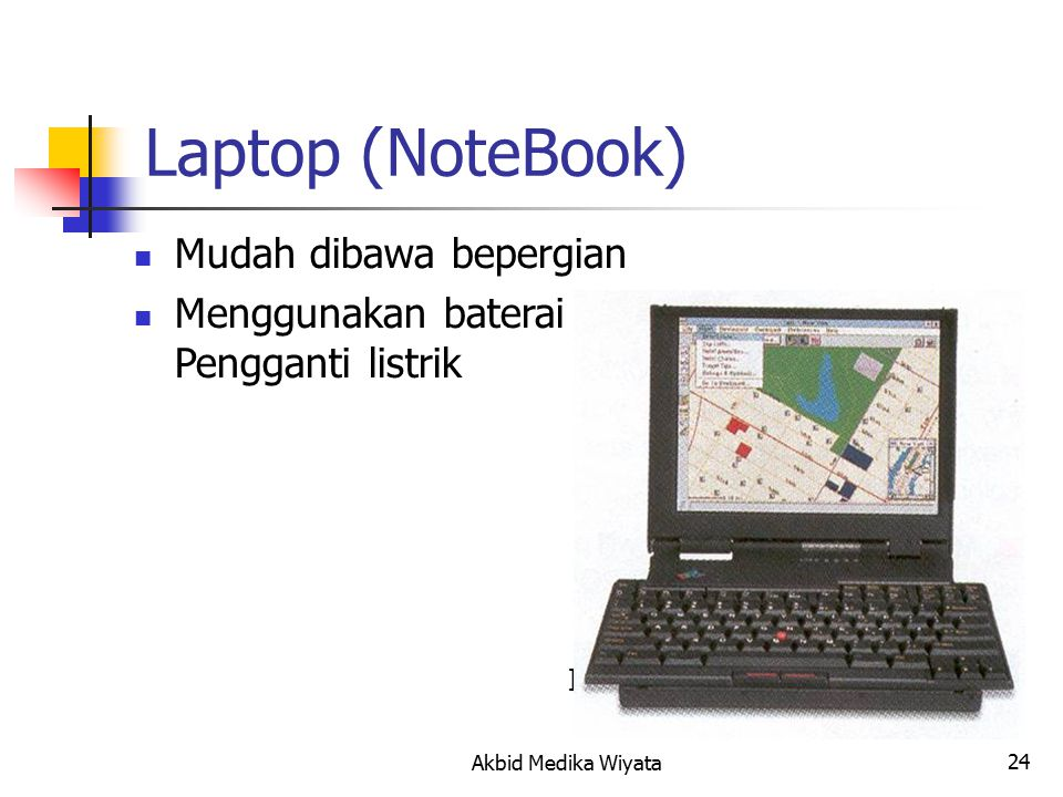 25 Palmtop / PDA Disebut juga Palmtop Pen-based computer Tablet pc Cellular phone Akbid Medika Wiyata