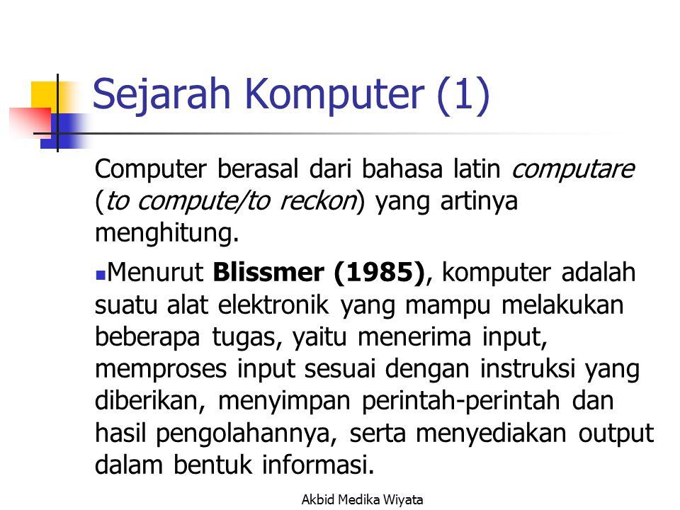 Sejarah Komputer (1) Computer berasal dari bahasa latin computare (to compute/to reckon) yang artinya menghitung.