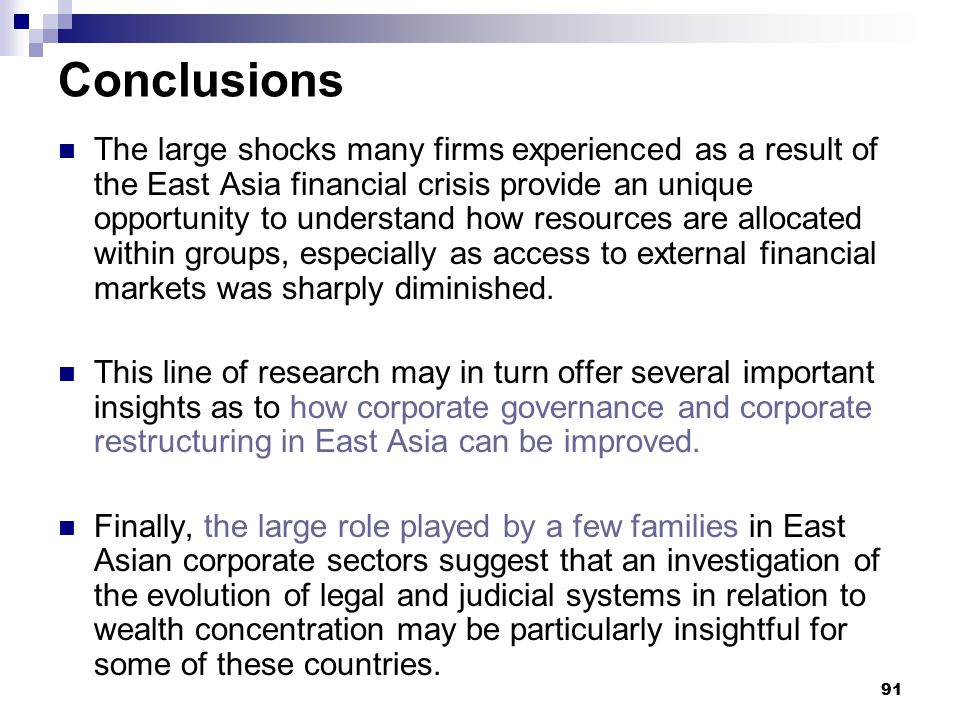 91 Conclusions The large shocks many firms experienced as a result of the East Asia financial crisis provide an unique opportunity to understand how r