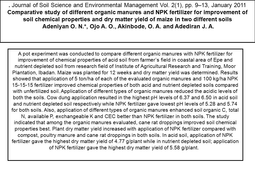 . Journal of Soil Science and Environmental Management Vol. 2(1), pp. 9–13, January 2011 Comparative study of different organic manures and NPK fertil