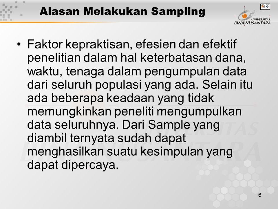 7 Representativeness of Sample Wakil Sampling(Representative sample): untuk mewakili sample yang sama dari daerah yang berbeda.