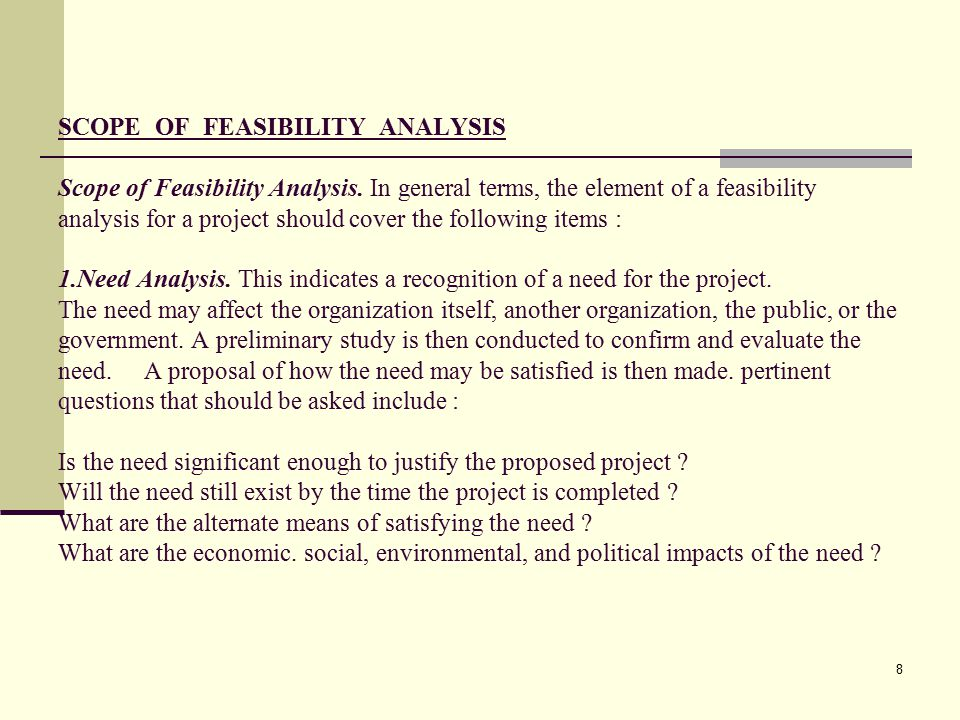 8 SCOPE OF FEASIBILITY ANALYSIS Scope of Feasibility Analysis.