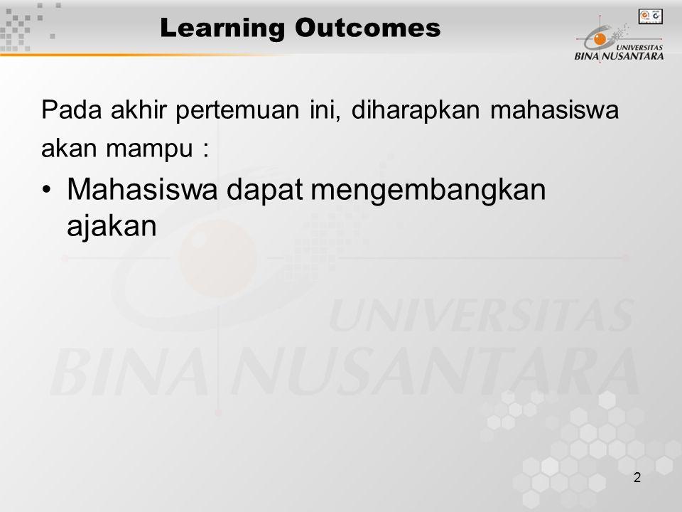 2 Learning Outcomes Pada akhir pertemuan ini, diharapkan mahasiswa akan mampu : Mahasiswa dapat mengembangkan ajakan