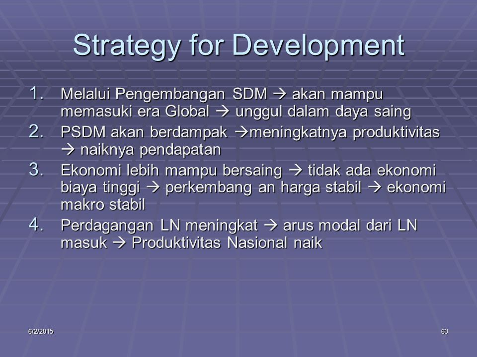 6/2/201563 Strategy for Development 1.