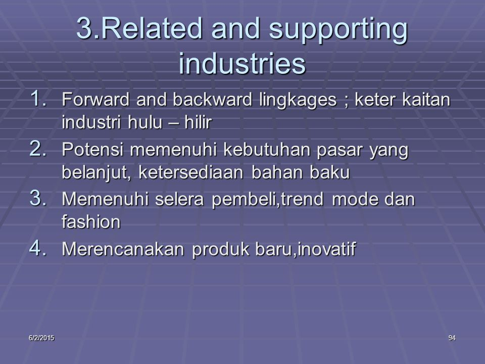 6/2/201594 3.Related and supporting industries 1.