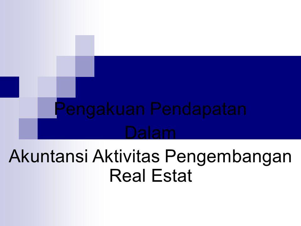 Pengakuan Pendapatan Dalam Akuntansi Aktivitas Pengembangan Real Estat