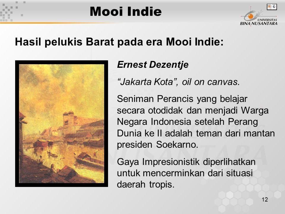 """12 Mooi Indie Ernest Dezentje """"Jakarta Kota"""", oil on canvas. Seniman Perancis yang belajar secara otodidak dan menjadi Warga Negara Indonesia setelah"""