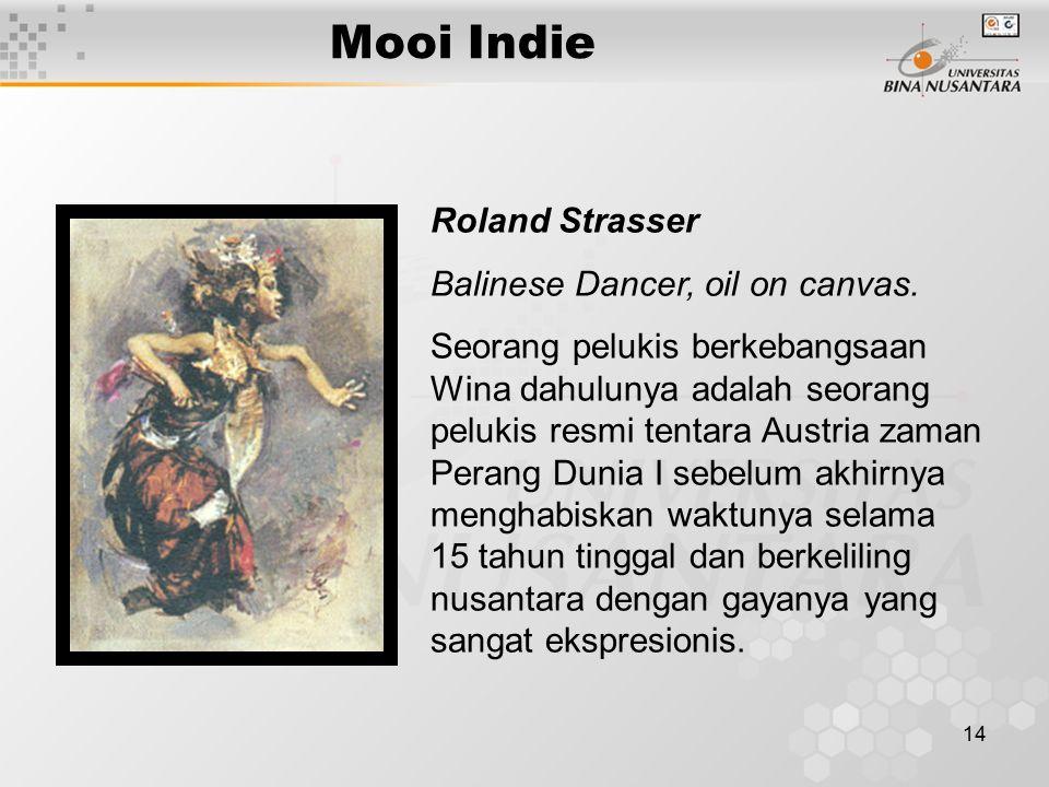 14 Mooi Indie Roland Strasser Balinese Dancer, oil on canvas. Seorang pelukis berkebangsaan Wina dahulunya adalah seorang pelukis resmi tentara Austri