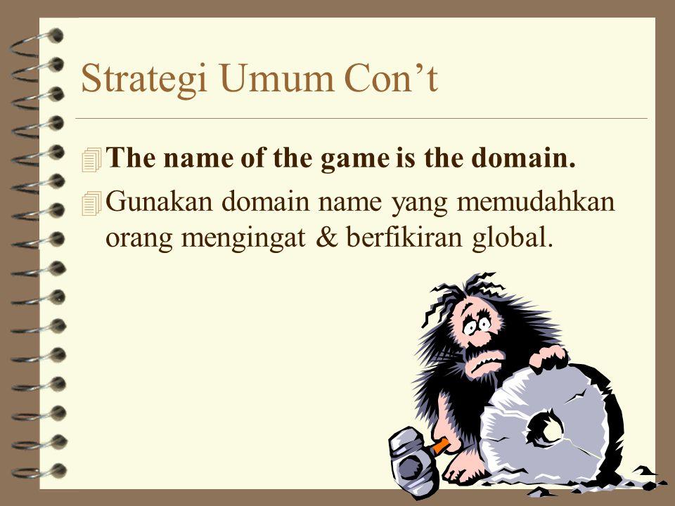 Strategi Umum 4 Do a competitive analysis and remember content is king: 4 Lihat cara kompetitor / usaha sejenis dalam memasarkan jasa / productnya di Internet.