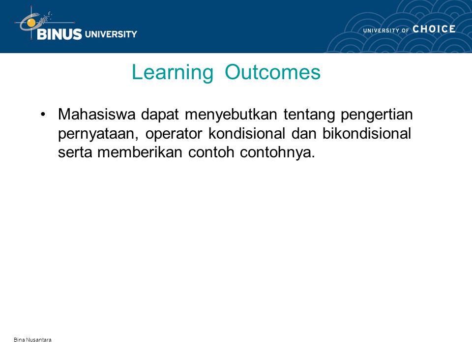 Bina Nusantara Learning Outcomes Mahasiswa dapat menyebutkan tentang pengertian pernyataan, operator kondisional dan bikondisional serta memberikan contoh contohnya.