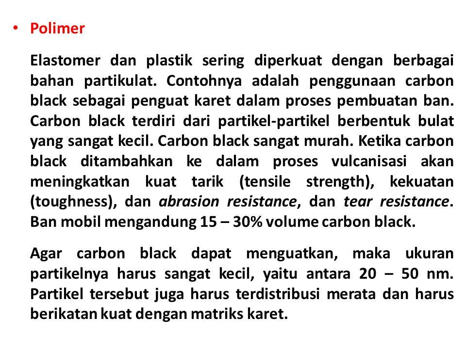 Polimer Elastomer dan plastik sering diperkuat dengan berbagai bahan partikulat.