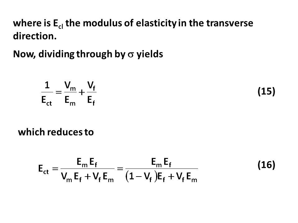 where is E cl the modulus of elasticity in the transverse direction. Now, dividing through by  yields (15) which reduces to (16)