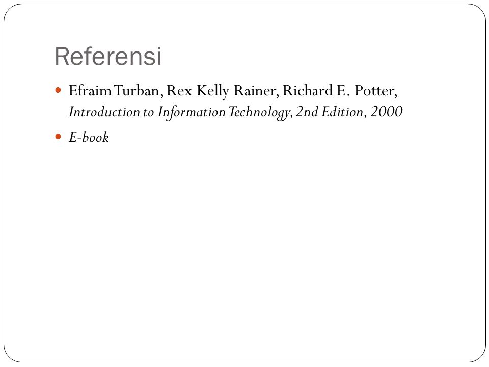Referensi Efraim Turban, Rex Kelly Rainer, Richard E.