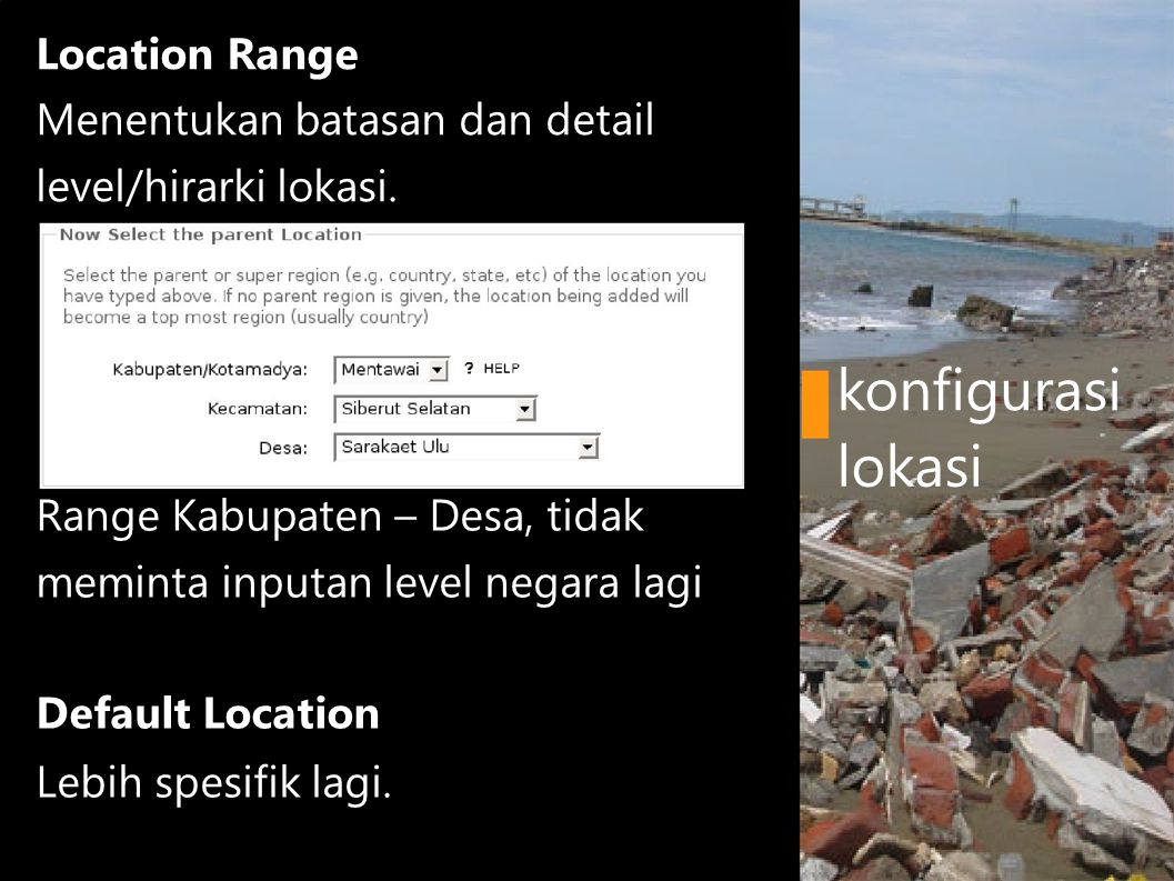 Location Range Menentukan batasan dan detail level/hirarki lokasi.