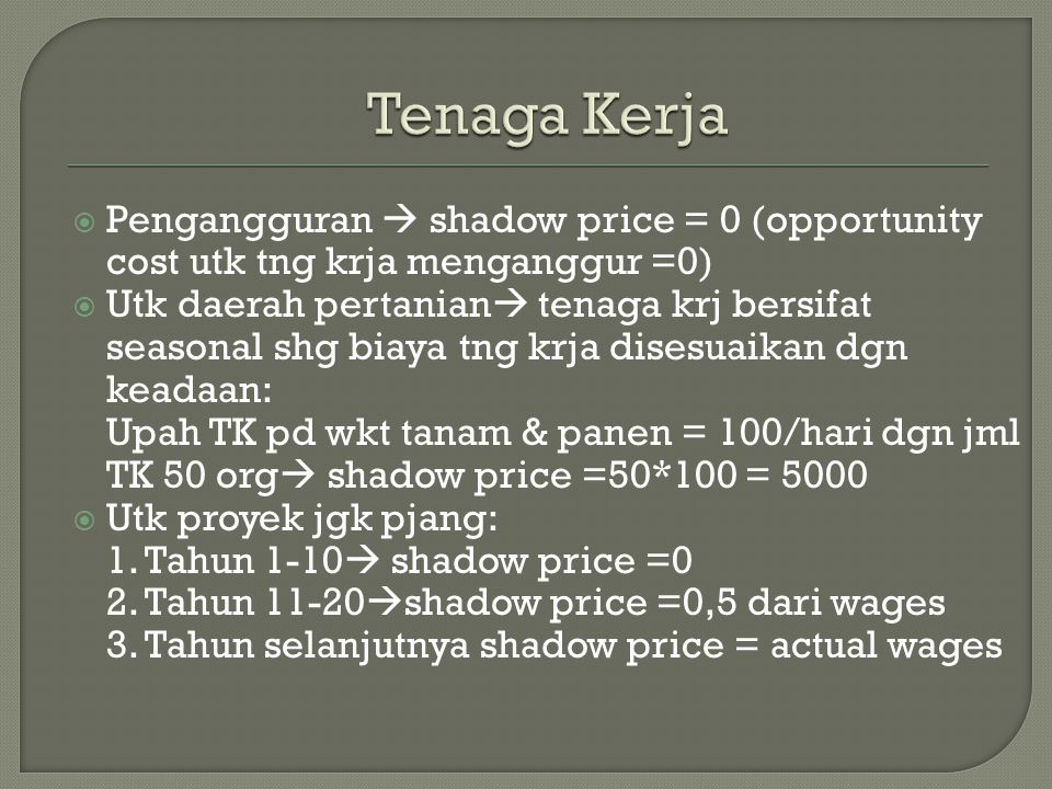 Skilled labor  shadow price dihitung > actual wagesnya  Bg labor importing countries memakai actual wage sbg opportunity cost