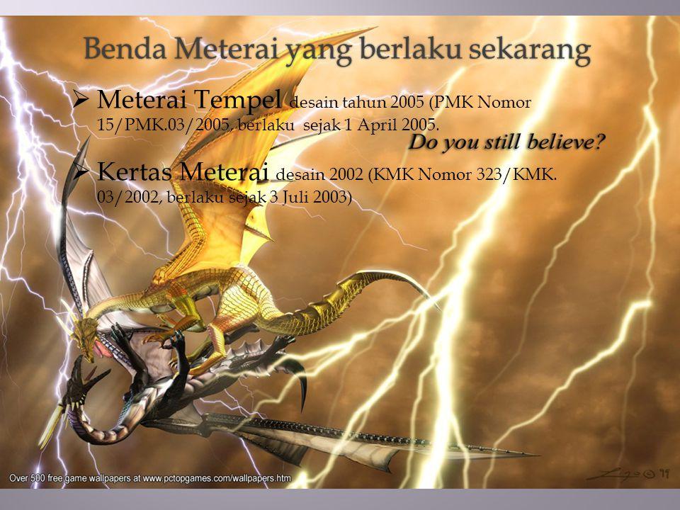  Meterai Tempel desain tahun 2005 (PMK Nomor 15/PMK.03/2005, berlaku sejak 1 April 2005.