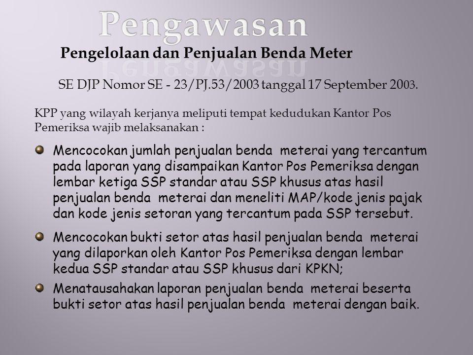 Pengelolaan dan Penjualan Benda Meter SE DJP Nomor SE - 23/PJ.53/2003 tanggal 17 September 20 03.