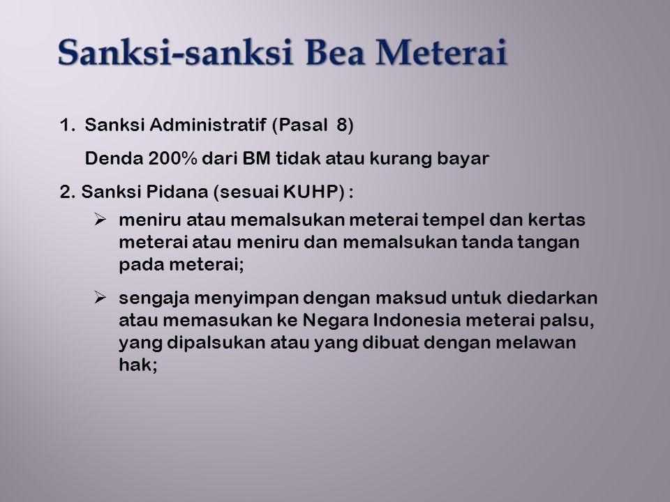 1.Sanksi Administratif (Pasal 8) Denda 200% dari BM tidak atau kurang bayar 2.