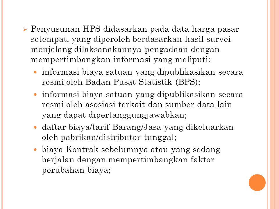  Penyusunan HPS didasarkan pada data harga pasar setempat, yang diperoleh berdasarkan hasil survei menjelang dilaksanakannya pengadaan dengan mempert