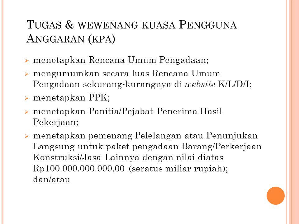  menetapkan pemenang pada Seleksi atau penyedia pada Penunjukan Langsung untuk paket pengadaan Jasa Konsultansi dengan nilai diatas Rp10.000.000.000,00 (sepuluh miliar rupiah).