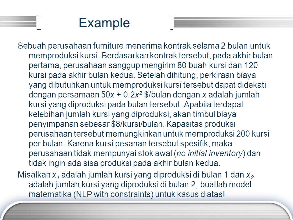 Example Sebuah perusahaan furniture menerima kontrak selama 2 bulan untuk memproduksi kursi.