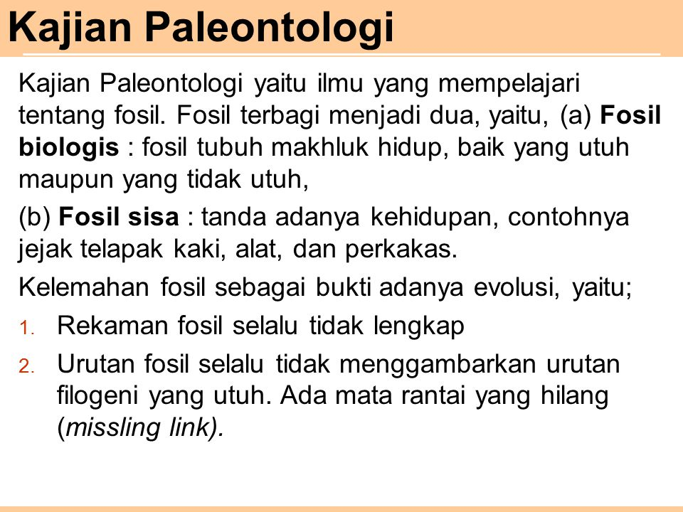 Kajian Paleontologi Kajian Paleontologi yaitu ilmu yang mempelajari tentang fosil.