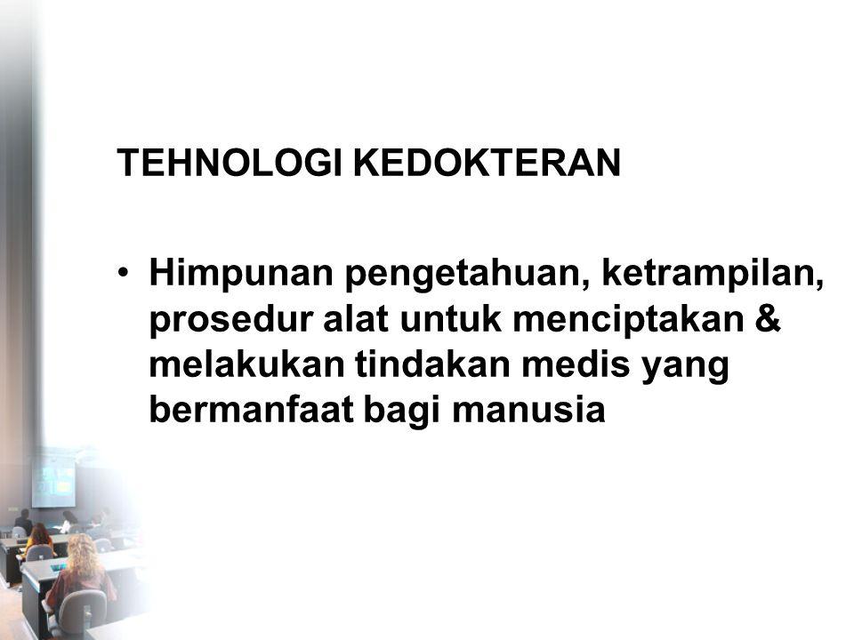 TEHNOLOGI MEDIS 1.pengkajian teknologi 2. pengkajian ekonomi 3.