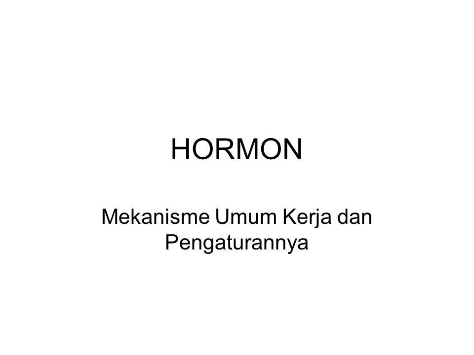 HORMON Mekanisme Umum Kerja dan Pengaturannya