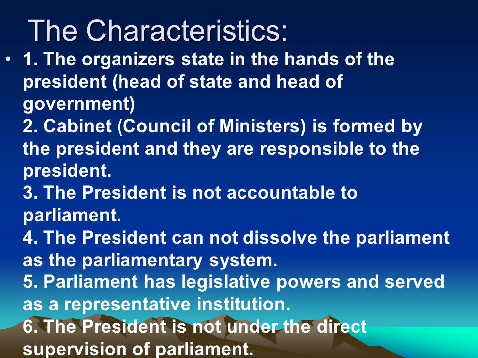 b]. Sistem pemerintahan presidensial Adalah sitem pemerintahan dimana kedudukan eksekutif/ kabinet tidak tergantung pada parlemen(badan perwakilan rak