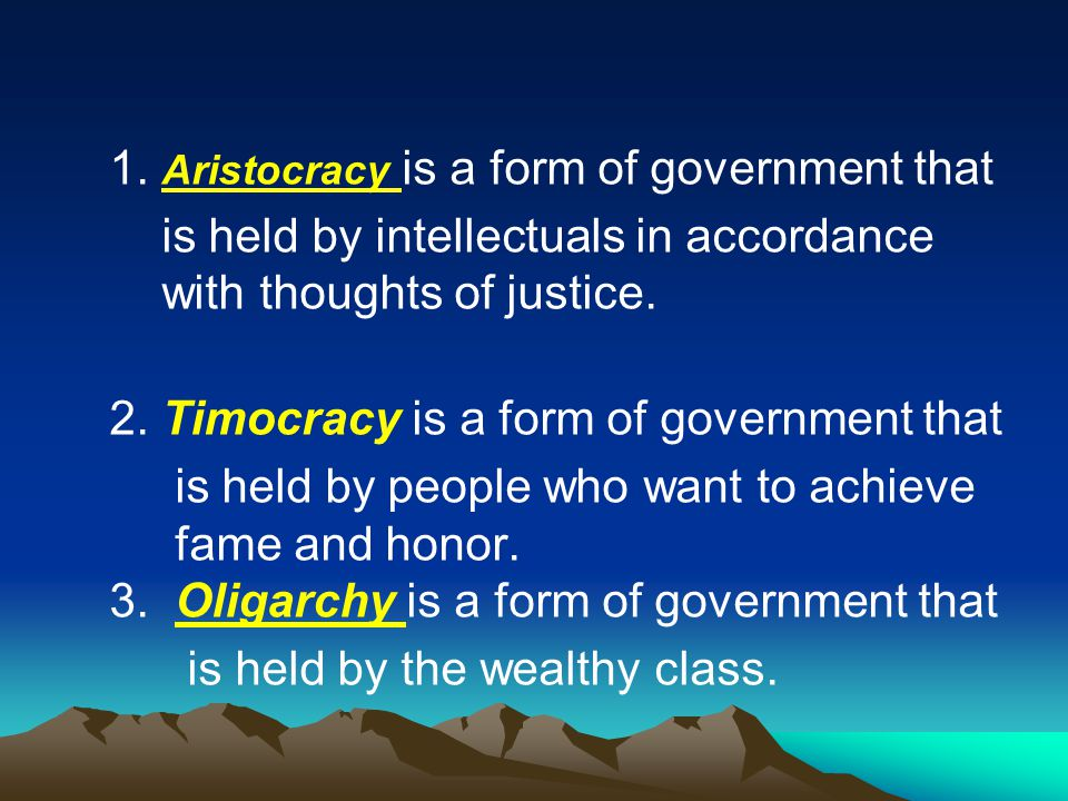 Plato : there are 5 forms of government: