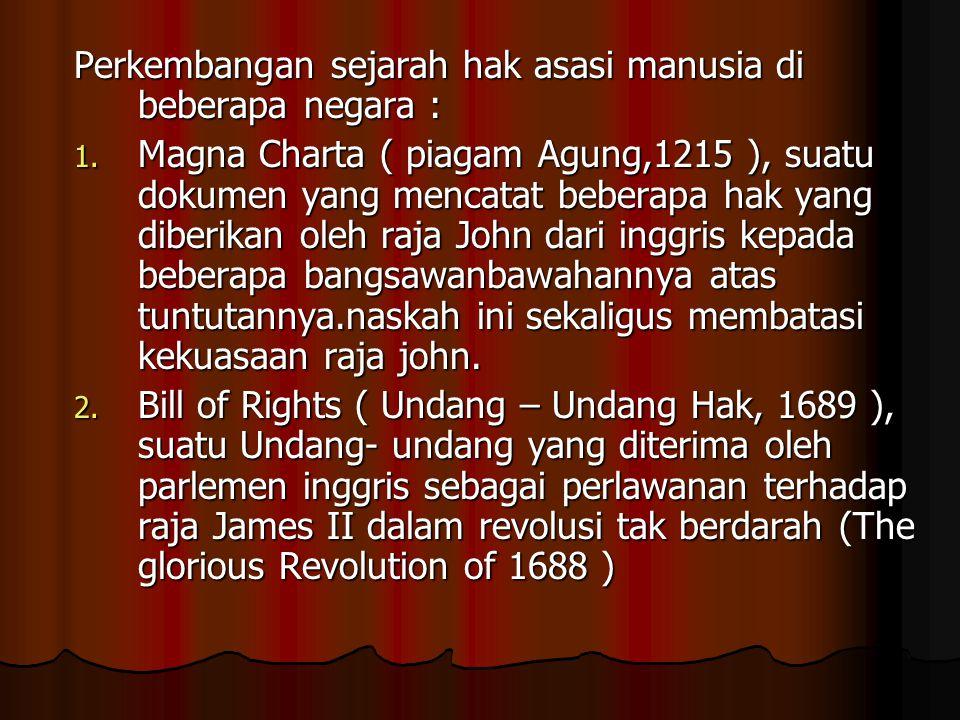 Declaration des droit I' home et du citoyen (pernyataan hak-hak manusia dan warga negara,1789 ).suatu naskah yang dicetuskan pada permulaan revolusi perancis, sebagai perlawanan terhadap kewenagan dari rezim lama.