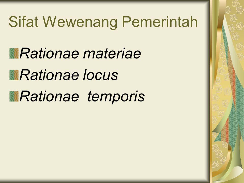 Sifat Wewenang Pemerintah Rationae materiae Rationae locus Rationae temporis