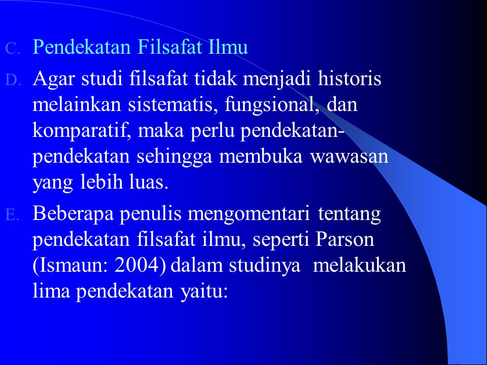 C.Pendekatan Filsafat Ilmu D.