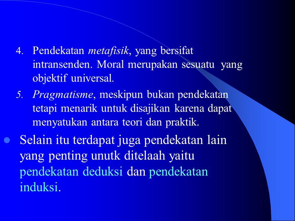 4.Pendekatan metafisik, yang bersifat intransenden.