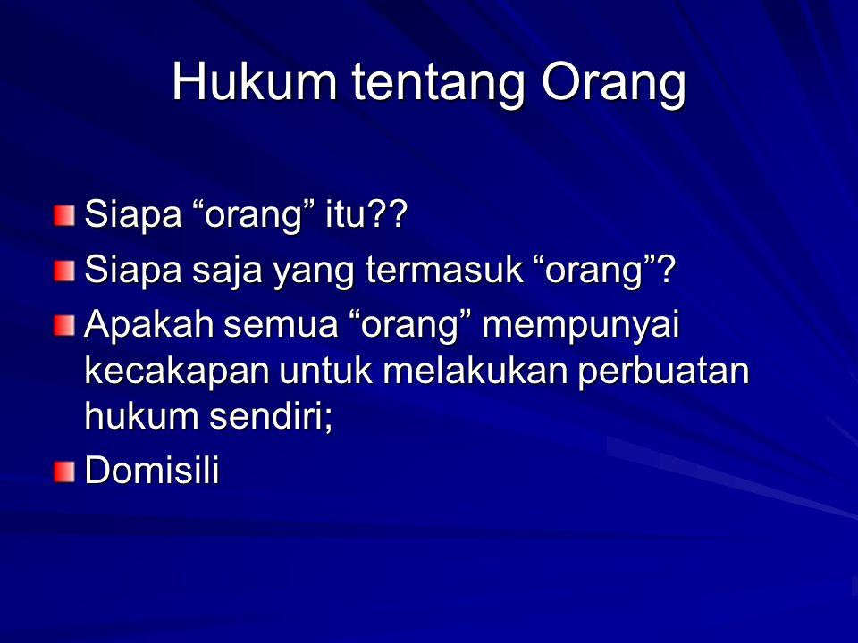 ORANG (SUBYEK HUKUM)…..