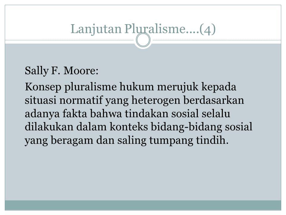 Lanjutan Pluralisme Hukum Baru......