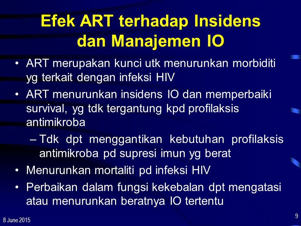 8 June 2015 90 Cryptosporidiosis: Epidemiologi Infeksi berasal dari ingesti oocyst yg tercemar pd feces dari orang atau binatang yg terinfeksi –Melalui air (oocyst dpt bertahan pd khlorinasi standar) –Transmisi orang ke orang melalui kontak oral-anal, dari anak terinfeksi ke orang dewasa (mis, selama diapering) Risiko paling besar jika CD4 <100 sel/µL Insidens secara dramatis lebih rendah pd daerah yg secara luas menggunakan ART yang efektif