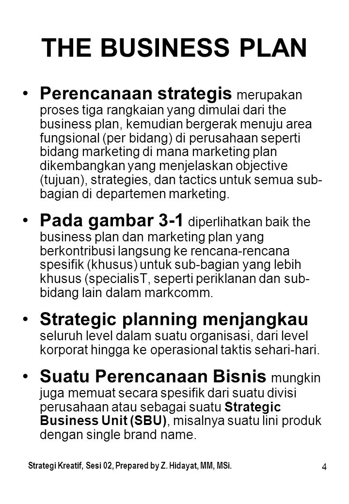5 Corporate Plan Corporate Strategy Corporate Tactics Functional Level Planning Marketing Plan Marketing Strategy Marketing Tactics Marketing Plan Marketing Strategy Marketing Tactics Strategi Kreatif, Sesi 02, Prepared by Z.