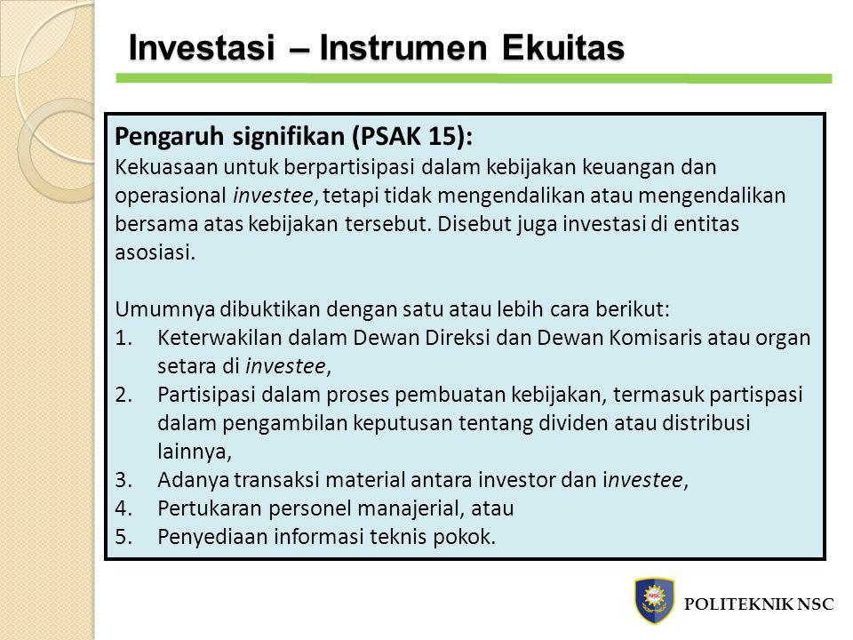 Pengaruh signifikan (PSAK 15): Kekuasaan untuk berpartisipasi dalam kebijakan keuangan dan operasional investee, tetapi tidak mengendalikan atau menge