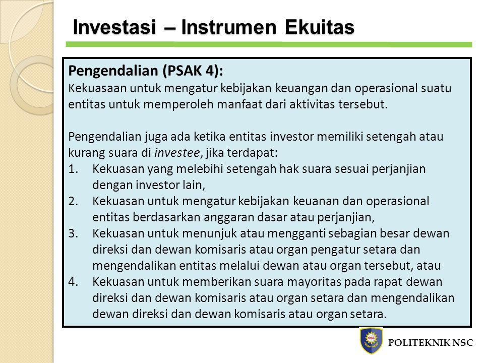 Pengendalian (PSAK 4): Kekuasaan untuk mengatur kebijakan keuangan dan operasional suatu entitas untuk memperoleh manfaat dari aktivitas tersebut. Pen